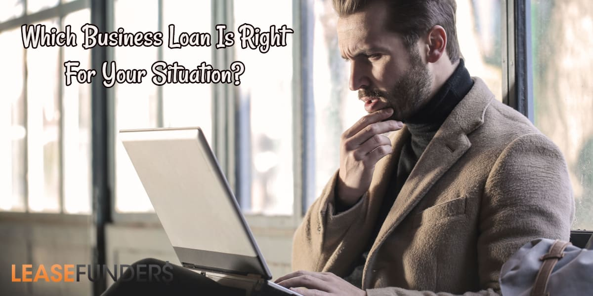 which business loan is right for you